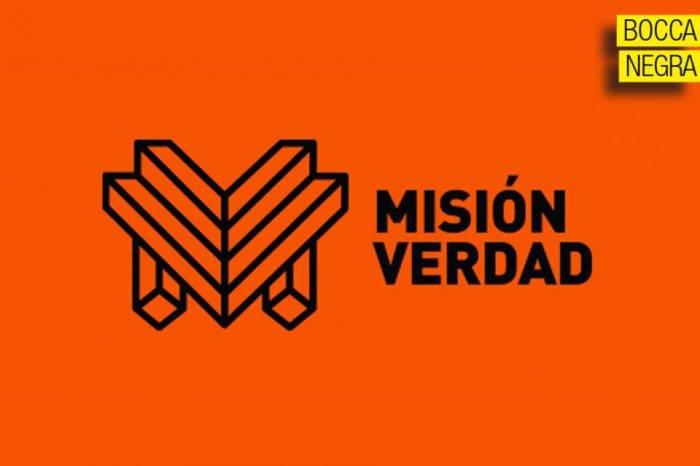 La propaganda chimba de Misión Verdad quedó al descubierto, por Santiago Boccanegra