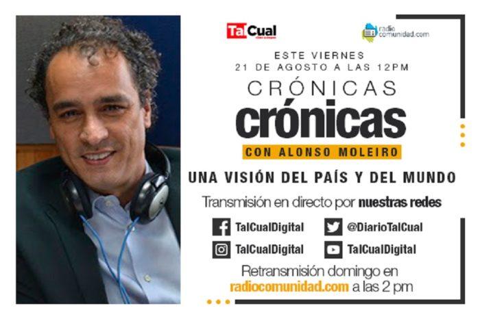 Crónicas Crónicas | Una Visión del País y del Mundo con Alonso Moleiro